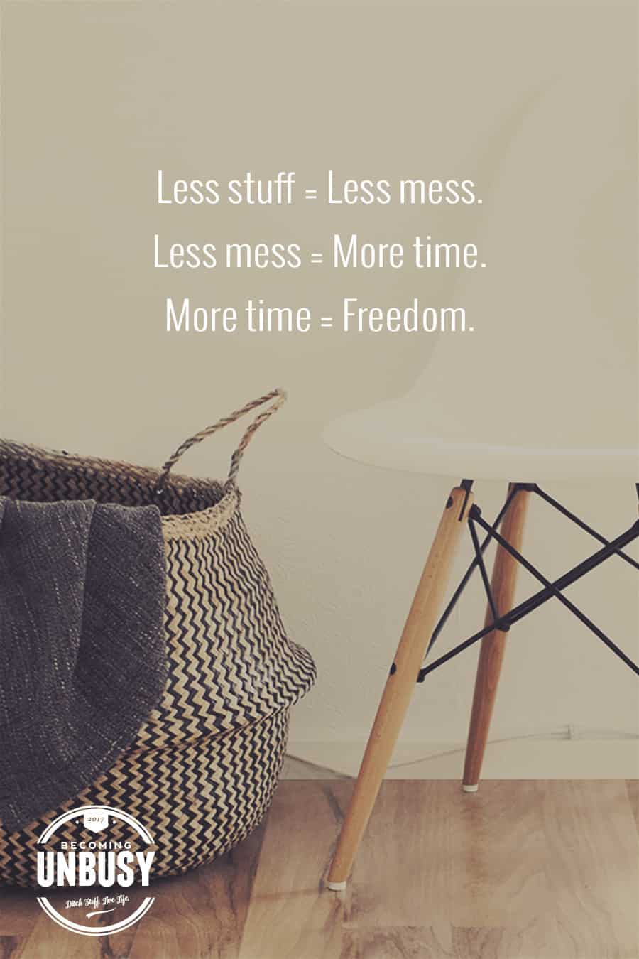 We can all agree,less stuff = less mess. In turn, less mess = more time. And of course, free time = Becoming UnBusy (for adults and kids alike). *Loving this post and this Becoming UnBusy site.