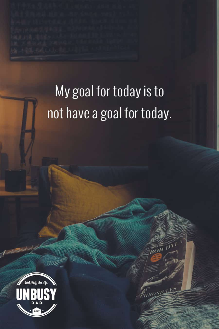 My goal for today is not to have a goal for today. *love this quote, this happy list and this Becoming UnBusy site.
