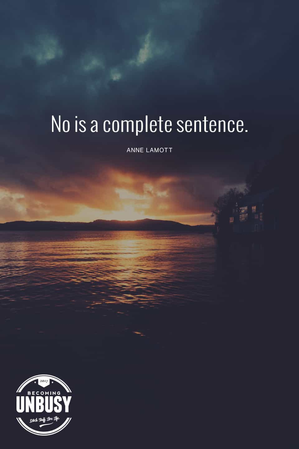 No is a complete sentence *loving this quote, this happy list and this Becoming UnBusy website