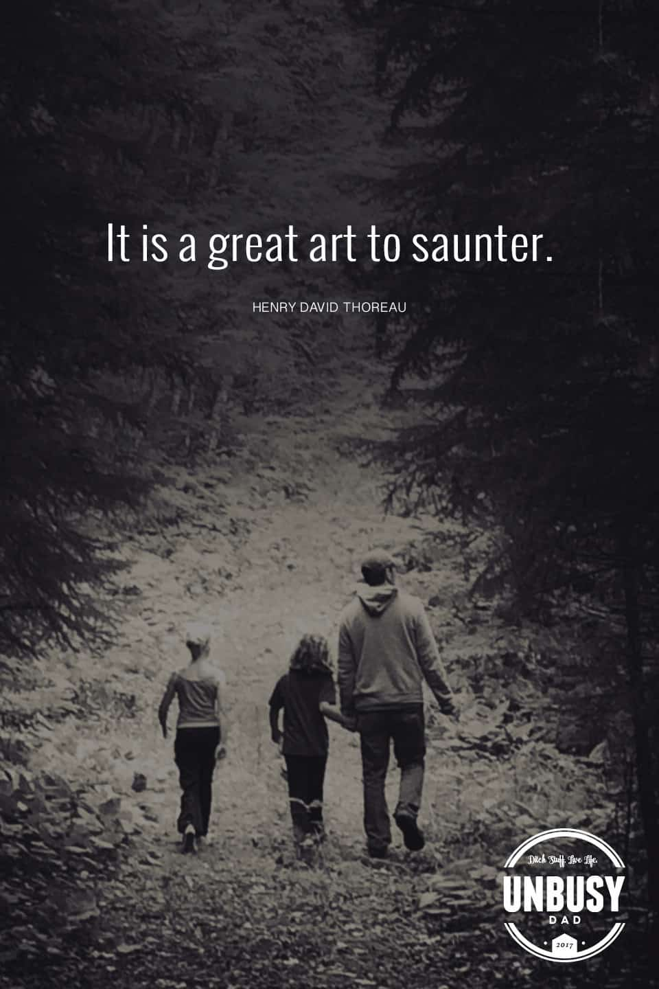 It is a great art to saunter. Henry David Thoreau *love this quote, this happy list and this Becoming UnBusy website
