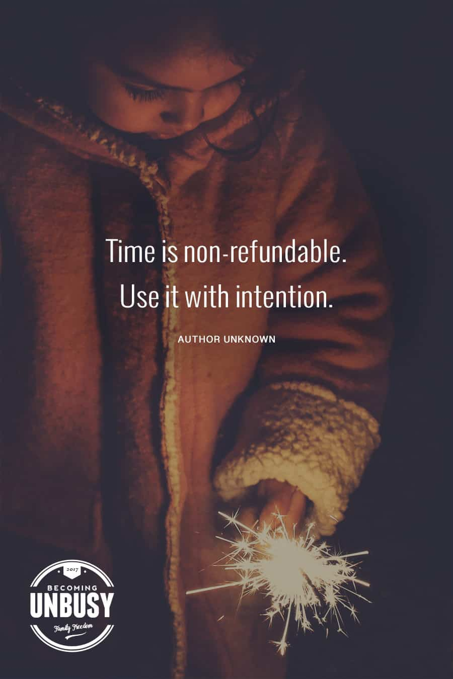 Time is non-refundable. Use it with intention. #quote #becomingunbusy *love this video and site