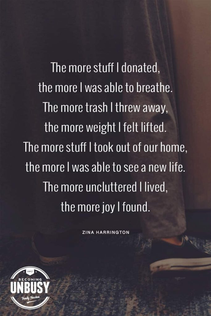 """A photo of a woman standing in a kitchen with the following words written over top, """"The more stuff I donate, the more I was able to breathe. The more trash I threw away, the more weight I felt lifted. The more stuff I took out of our home, the more I was able to see a new life. The more uncluttered I lived, the more joy I found."""""""