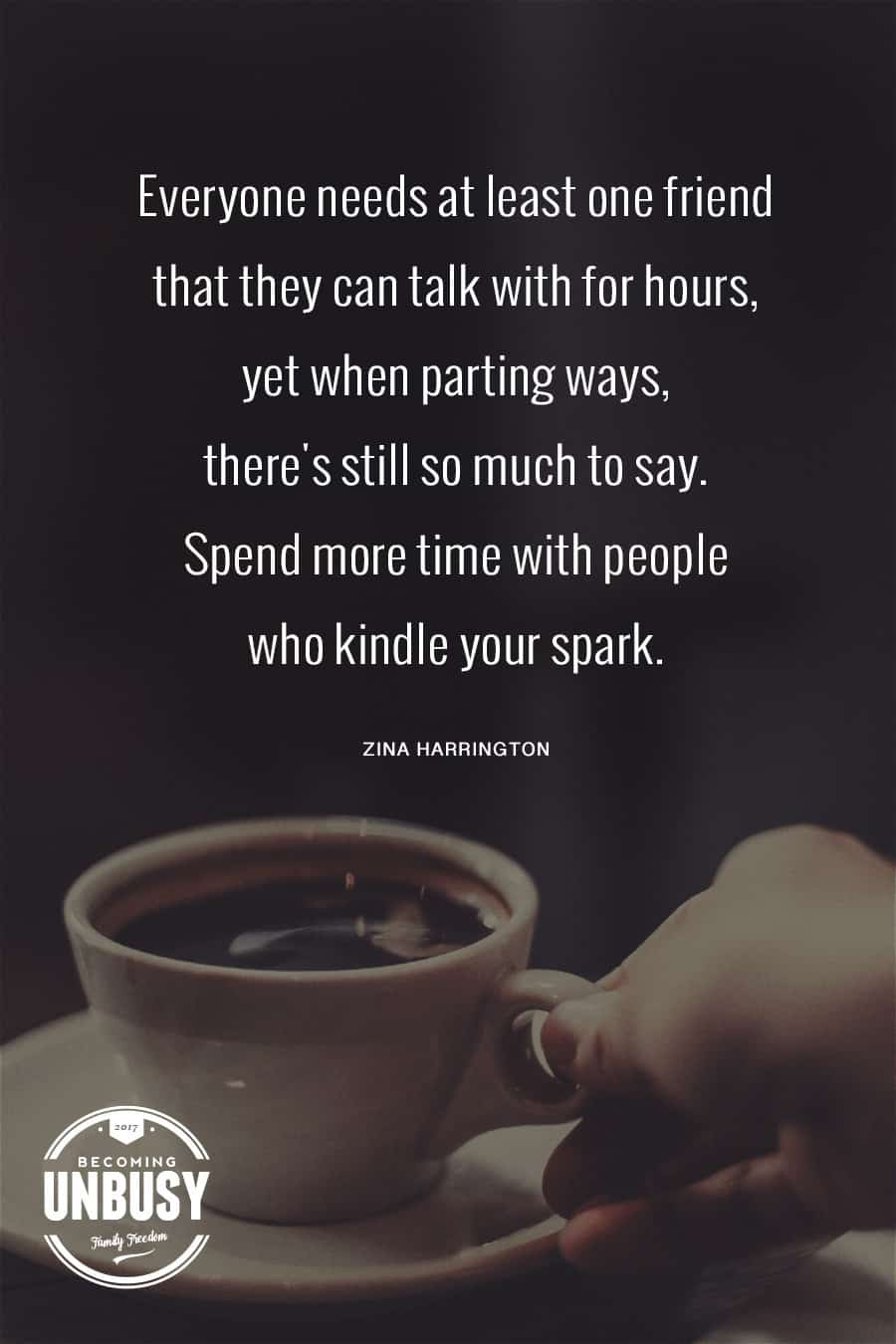 10 Good Morning Quotes - Everyone needs at least one friend that they can talk with for hours, yet when parting ways, there's still so much to say. Spend more time with people who kindle your spark. #lifequotes #quotes #goodmorningquotes #coffeequotes *Start the day off right with these morning inspirational quotes. Love this good morning motivation!