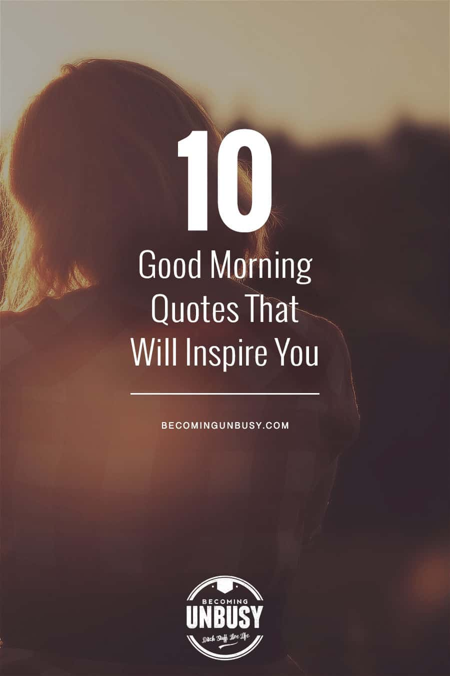 10 Good Morning Quotes #lifequotes #quotes #goodmorningquotes #coffeequotes *Start the day off right with these morning inspirational quotes. Love this good morning motivation!