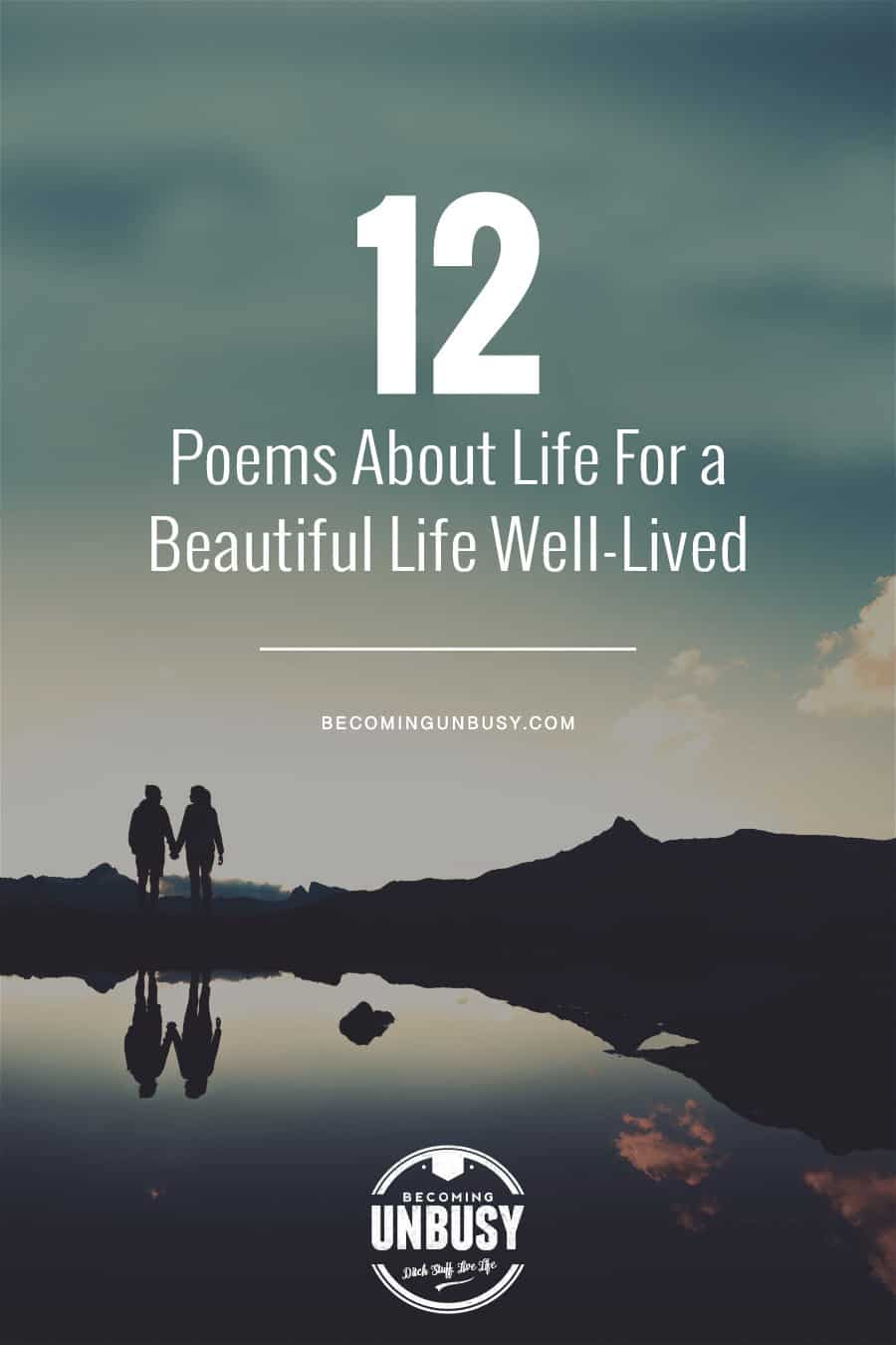 12 Poems About Life For a Beautiful Life Well-Lived - Whether you're looking for poems of encouragement for yourself or poems about life to celebrate someone you love, you'll find a wonderful collection of inspirational messages here. #poems #lifequotes #poetry *Loving this collection of poems