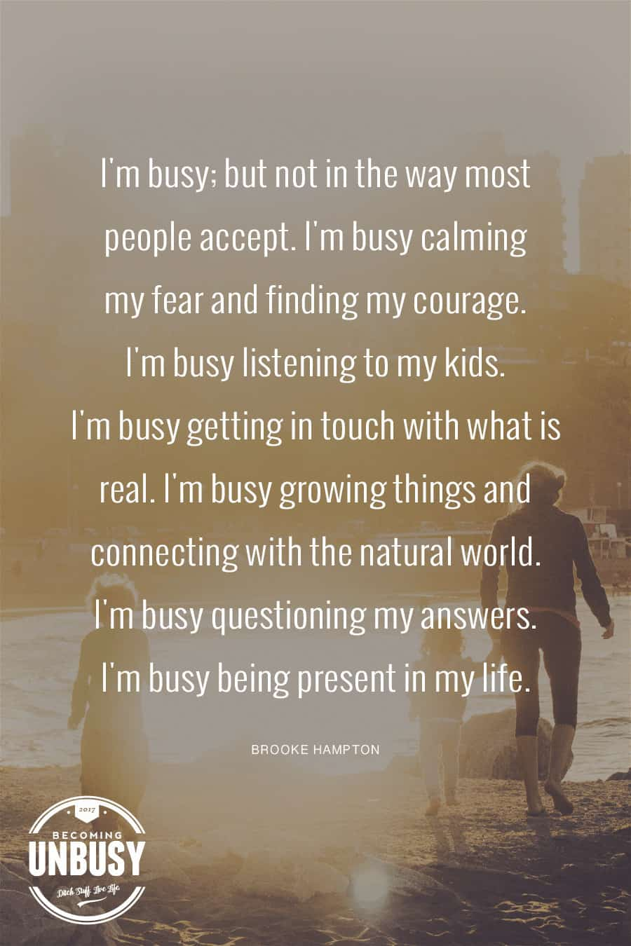 I'm busy; but not in the way most people accept. I'm busy calming my fear and finding my courage. I'm busy listening to my kids. I'm busy getting in touch with what is real. I'm busy growing things and connecting with the natural world. I'm busy questioning my answers. I'm busy being present in my life. #poems #lifequotes #poetry *Loving this collection of 12 Poems About Life For a Beautiful Life Well-Lived