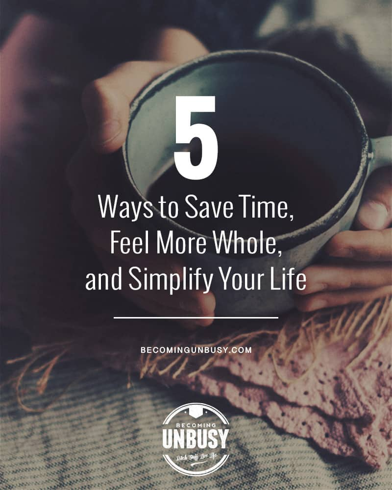 There are ways to be more productive, while simultaneously cutting things out of your life that don't serve you. Here are five ways to get started ... 5 Ways to Save Time, Feel More Whole, and Simplify Your Life