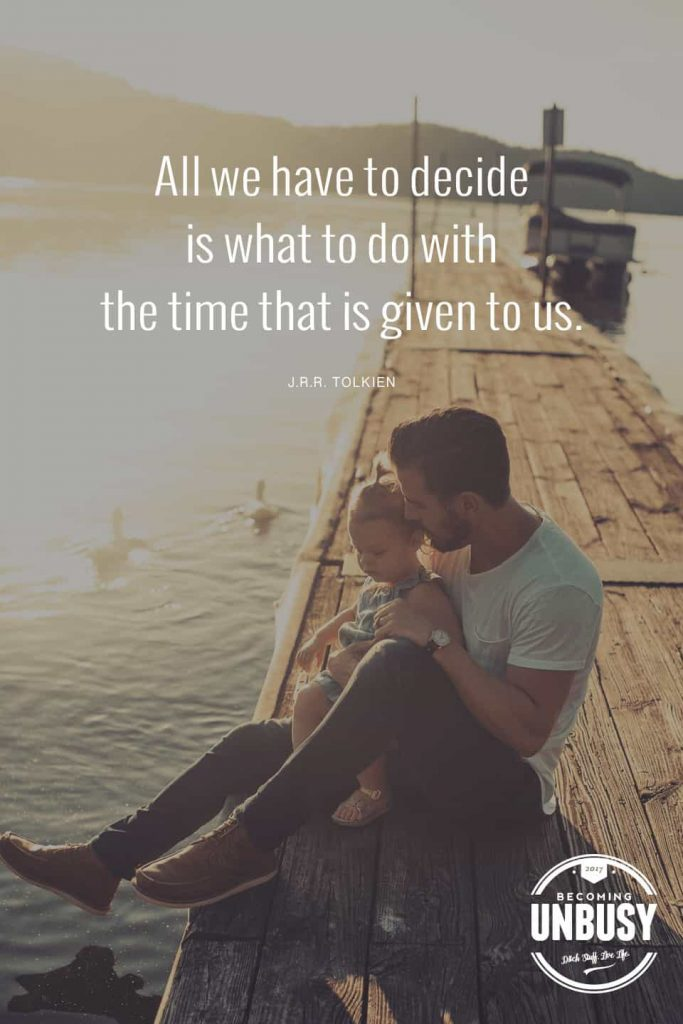 """A dad and daughter sitting together on a pier with the quote, """"All we have to decide is what to do with the time that is given to us."""" over top the photograph."""