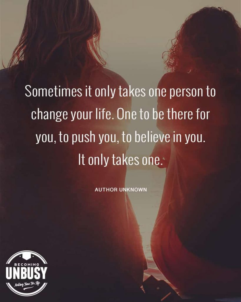 """Two women sitting together closely with the sunrise between them with a quote about change written overtop reading, """"Sometimes it only takes one person to change your life. One to be there for you, to push you, to believe in you. It only takes one."""""""
