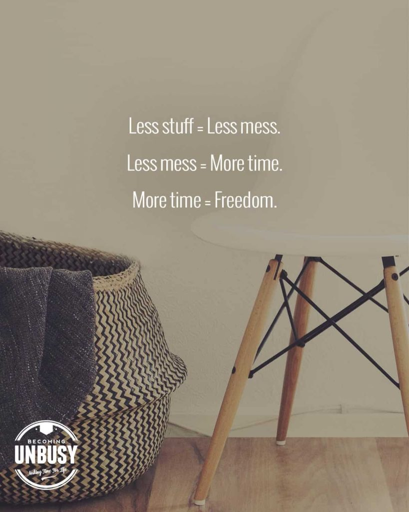 "A basket and mid-century modern chair with a quote about the simple life over top reading, ""Less stuff = Less mess, Less mess = More time, More time = Freedom."""