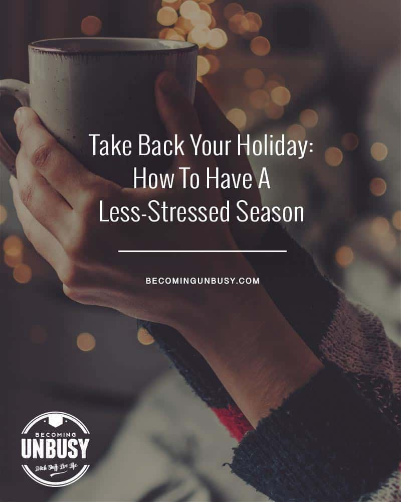 """An image of a woman holding a coffee cup with simple Christmas lights in the background. Over top of the image reads the following headline, """"Take Back Your Holiday: How to have a less-stressed season."""""""