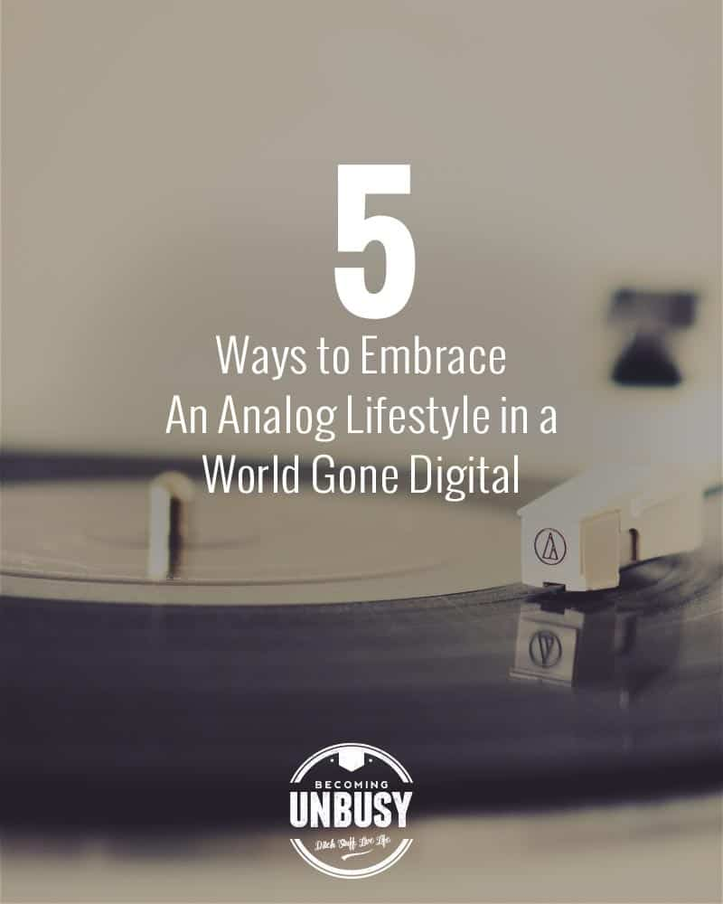 "A record player with the following headline written overtop, ""5 Ways to Embrace An Analog Lifestyle in a World Gone Digital."""
