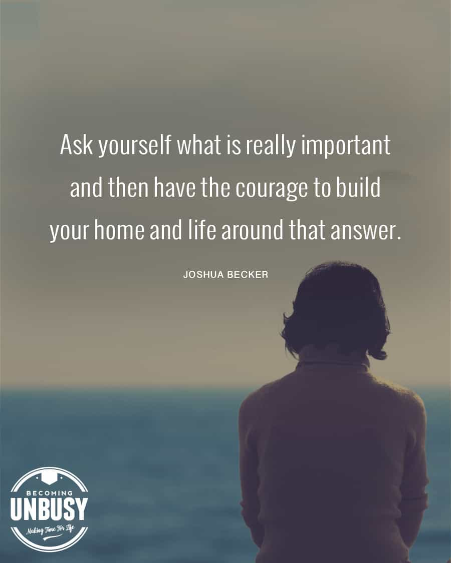 """Woman looking out at the ocean with the following quote by Joshua Becker on top """"Ask yourself what is really important and then have the courage to build your home and life around that answer."""""""