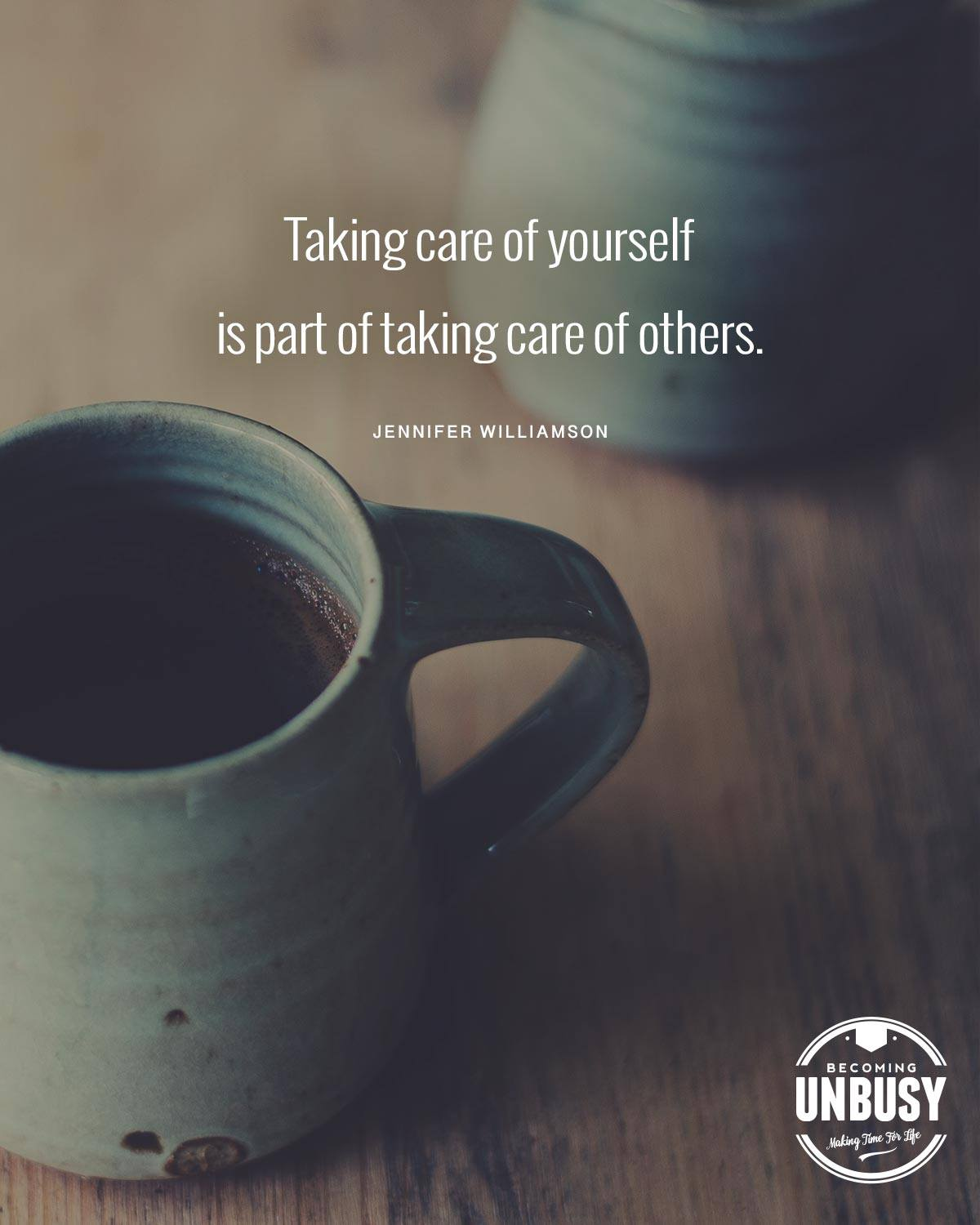 """A coffee mug and the self-care quote """"Taking care of yourself is part of taking care of others."""" by Jennifer Williamson"""