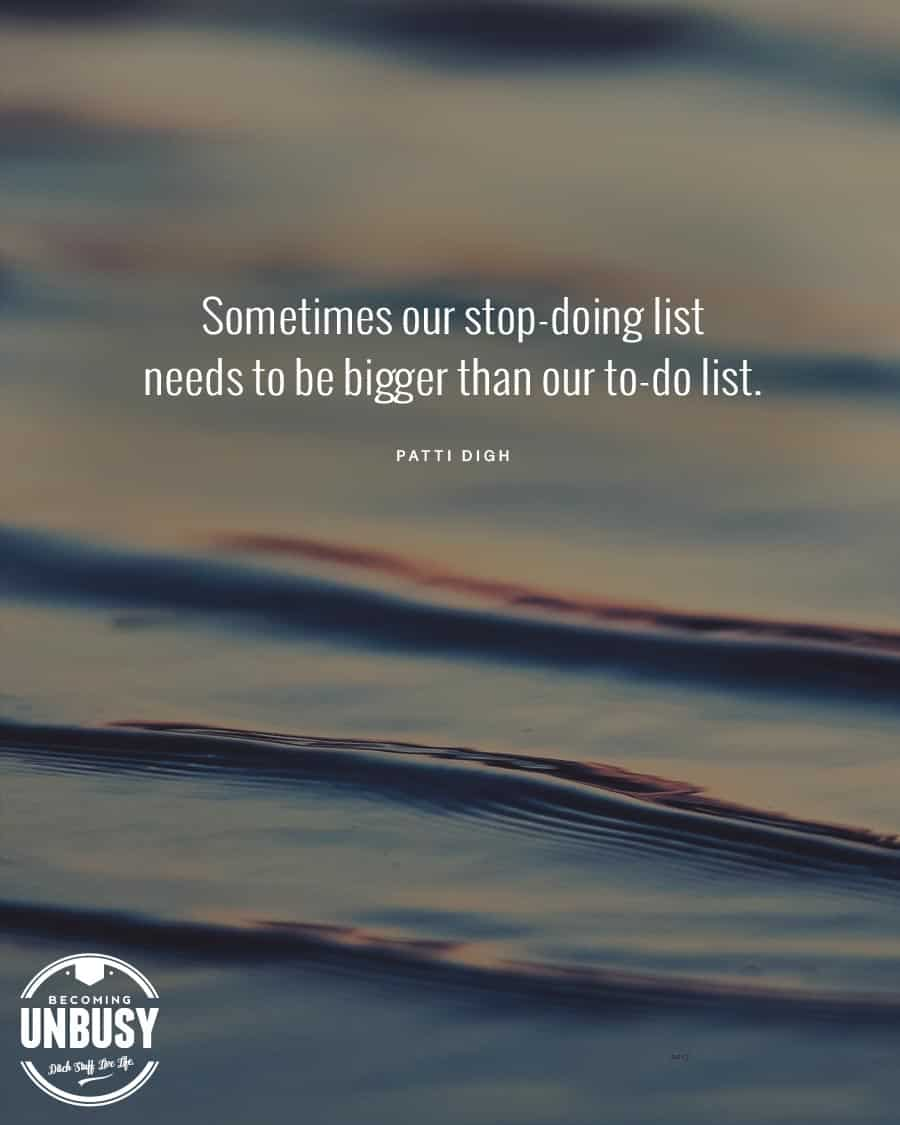 """Calm water with the following quote over top, """"Sometimes our stop-doing list needs to be bigger than our to-do list."""""""